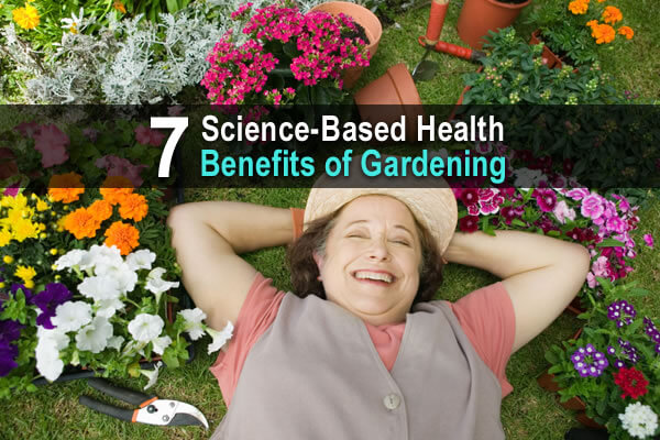7 Science-Based Health Benefits of Gardening