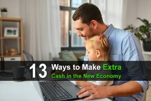 13 Ways to Make Extra Cash in the New Economy