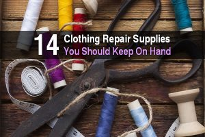 14 Clothing Repair Supplies You Should Keep On Hand