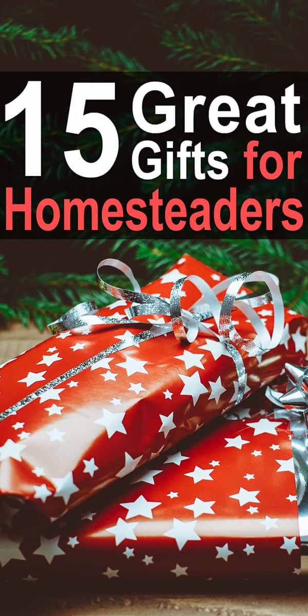 15 Great Gifts for Homesteaders