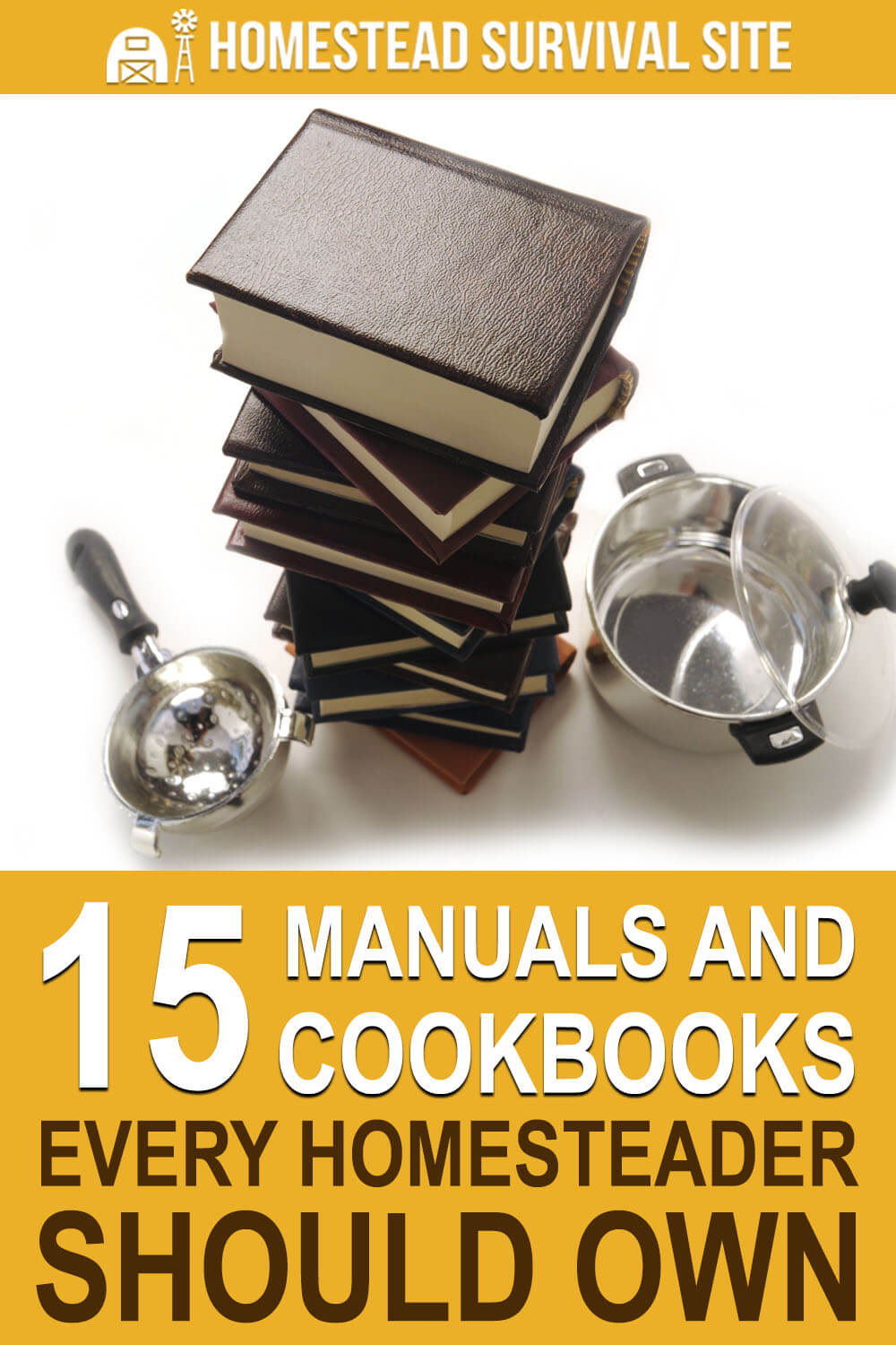 15 Manuals and Cookbooks Every Homesteader Should Own