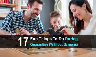 17 Fun Things To Do During Quarantine (Without Screens)
