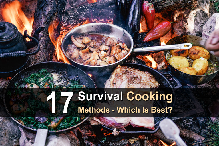 17 Survival Cooking Methods - Which Is Best?