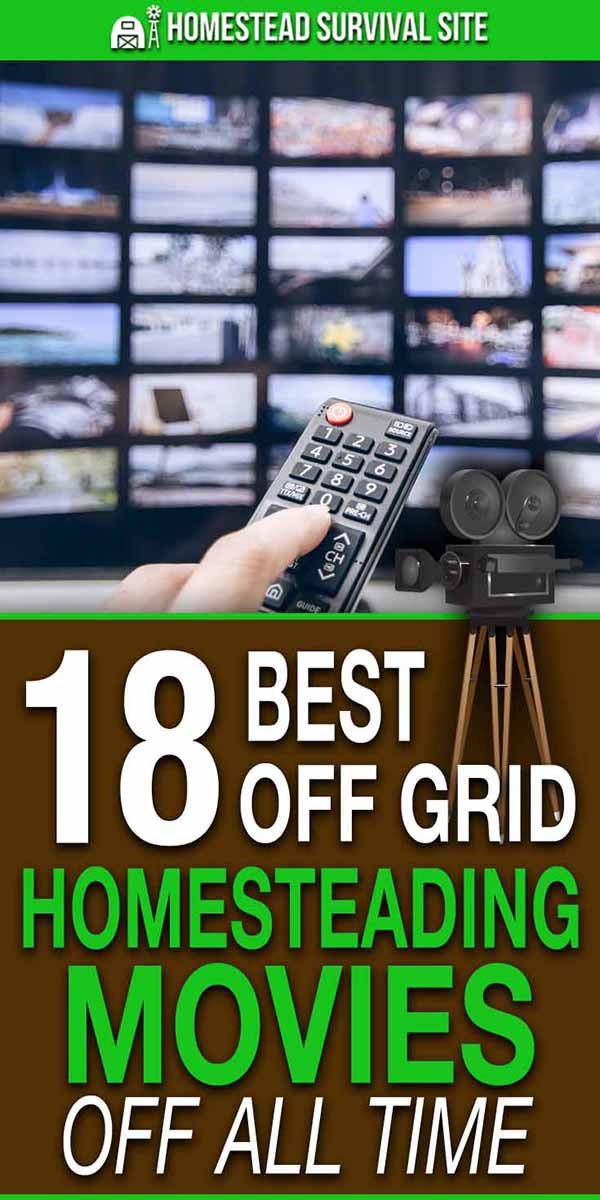 18 Best Off Grid / Homesteading Movies Of All Time