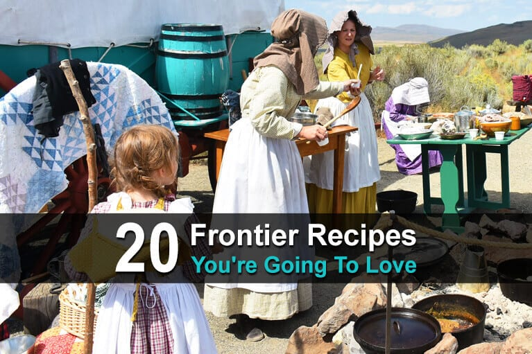 20 Frontier Recipes You're Going To Love