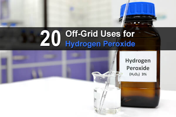 20 Off-Grid Uses for Hydrogen Peroxide