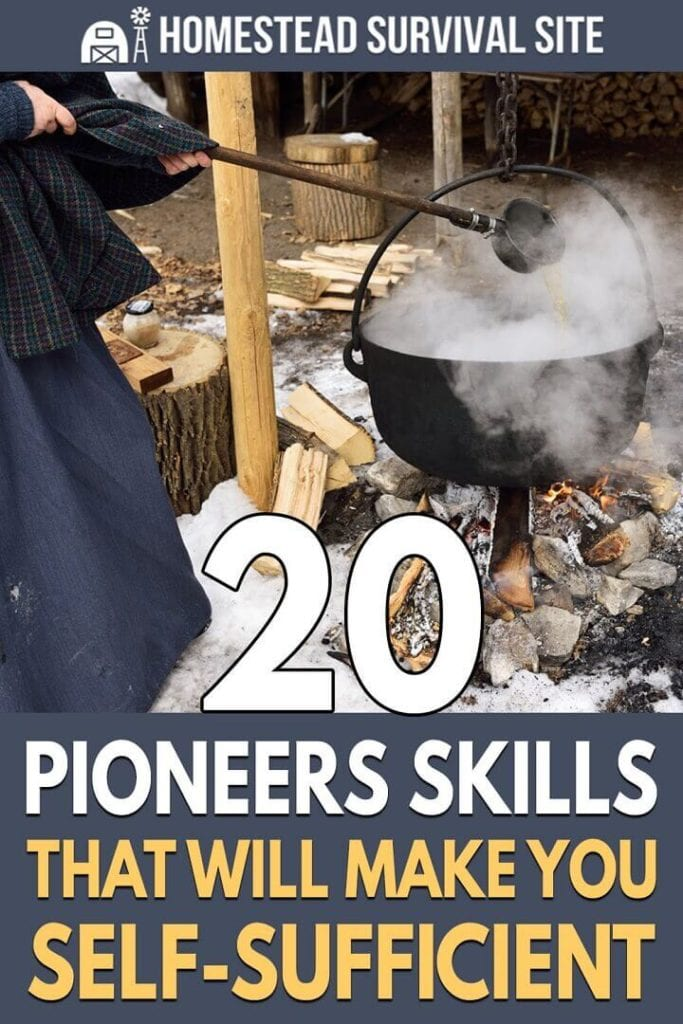20 Pioneer Skills That Will Make You Self-Sufficient