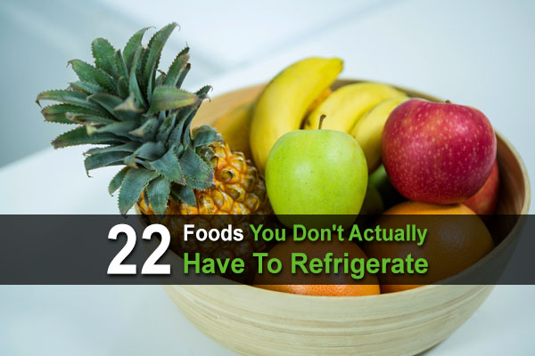 22 Foods You Don't Actually Have To Refrigerate