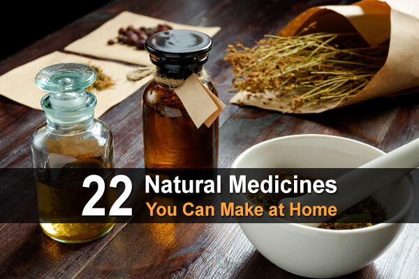 22 Natural Medicines You Can Make At Home