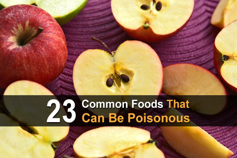 23 Common Foods That Can Be Poisonous