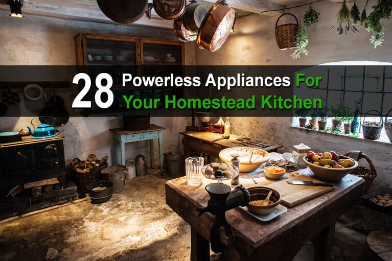 28 Powerless Appliances for Your Homestead Kitchen