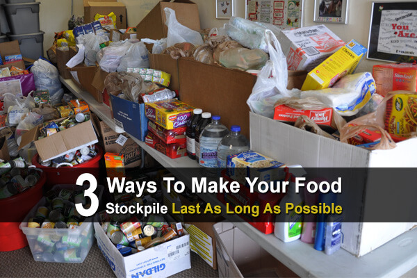 3 Ways To Make Your Food Stockpile Last As Long As Possible