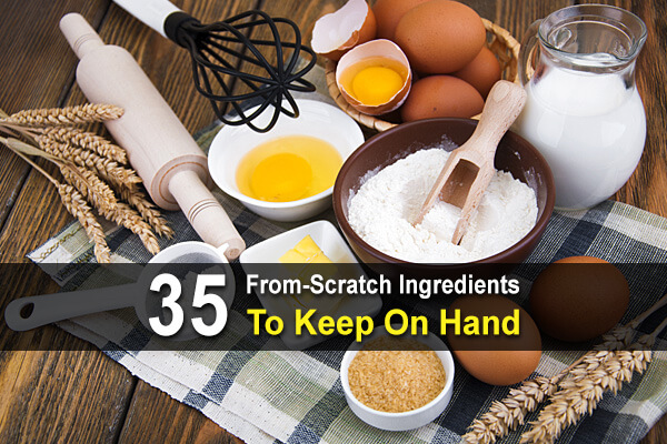35 From-Scratch Ingredients To Keep On Hand