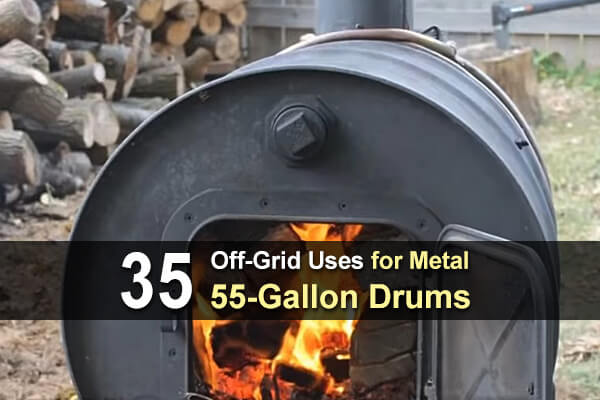 35 Off-Grid Uses for Metal 55-Gallon Drums