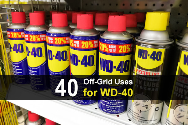 40 Off-Grid Uses for WD-40