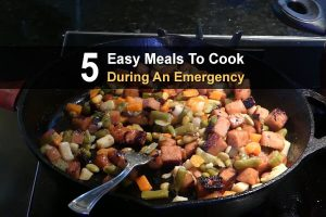 5 Easy Meals To Cook During An Emergency