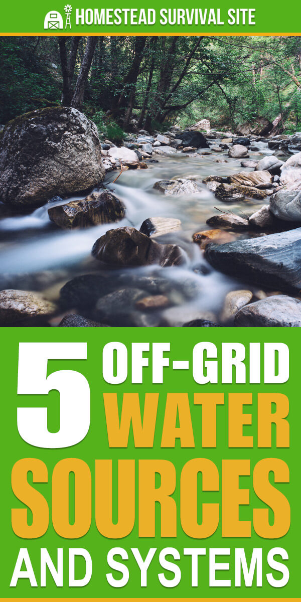 5 Off-Grid Water Sources and Systems