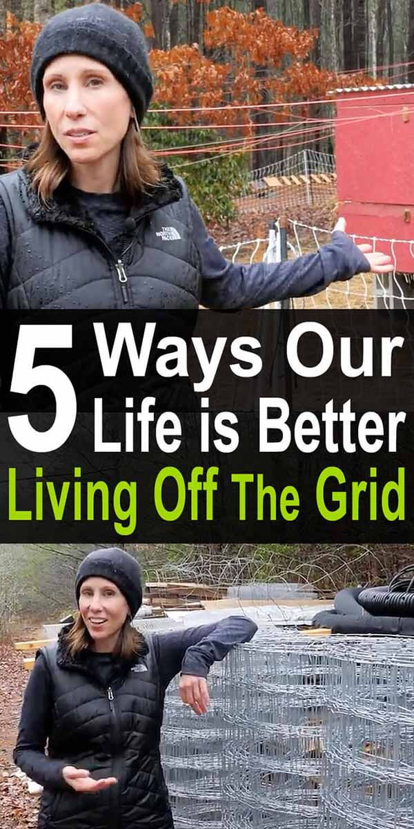 5 Ways Our Life is Better Living Off The Grid