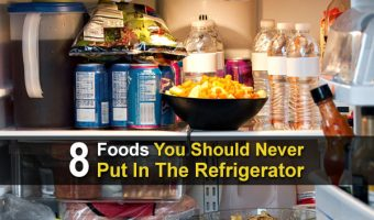 8 Foods You Should Never Put In The Refrigerator
