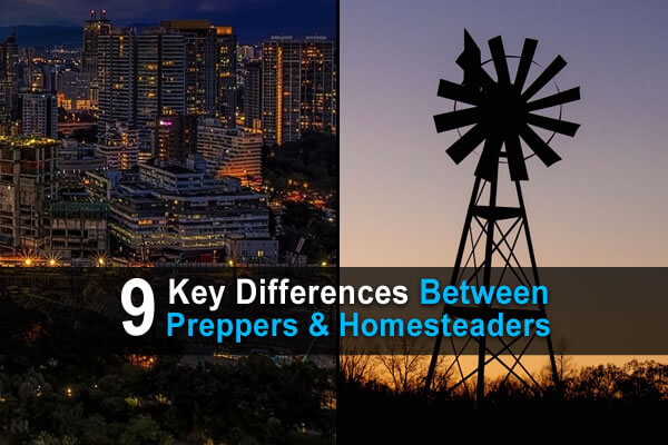9 Key Differences Between Preppers & Homesteaders