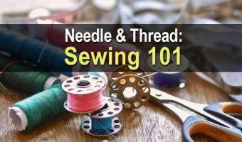 Needle & Thread: Sewing 101