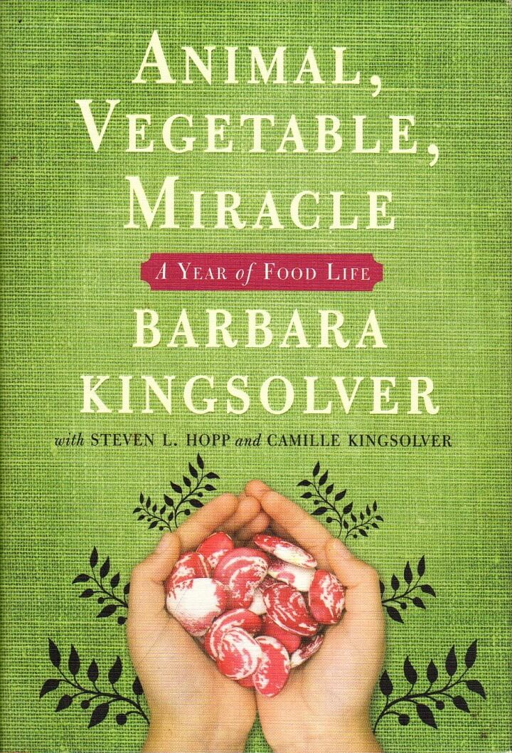 Animal, Vegetable, Miracle by Barbara Kingsolver