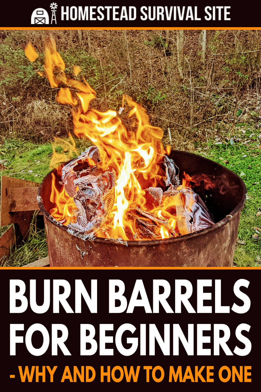 Burn Barrels for Beginners - Why and How to Make One