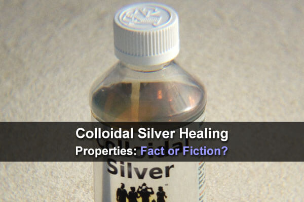 Colloidal Silver Healing Properties: Fact or Fiction?