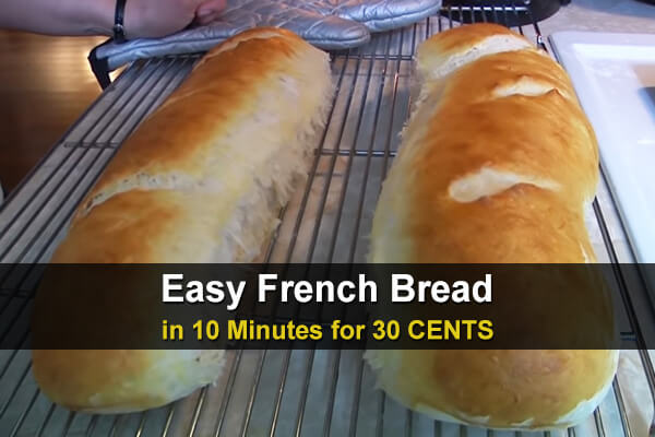 Easy French Bread in 10 Minutes for 30 CENTS