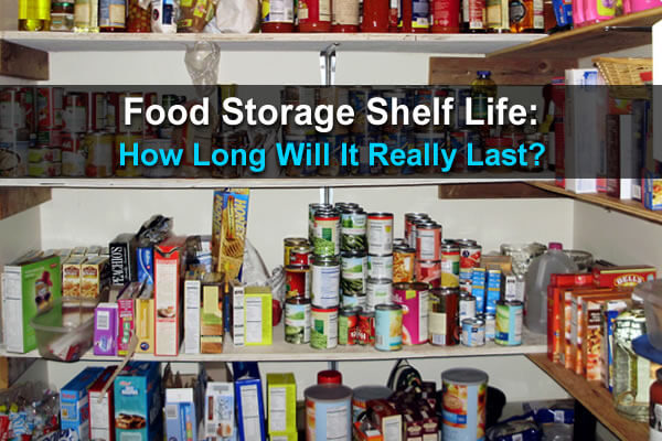 Food Storage Shelf Life: How Long Will It Really Last?