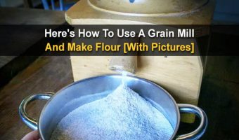 Here's How To Use A Grain Mill And Make Flour [With Pictures]