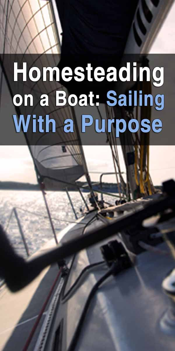 Homesteading on a Boat: Sailing With a Purpose