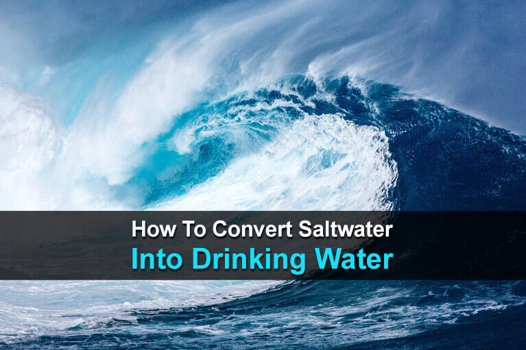 How To Turn Saltwater Into Drinking Water