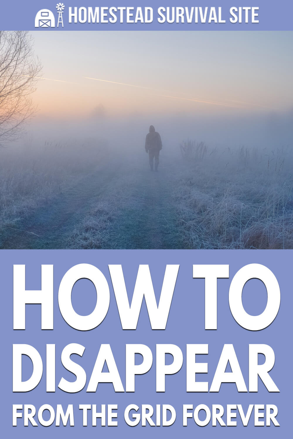 How To Disappear From The Grid Forever
