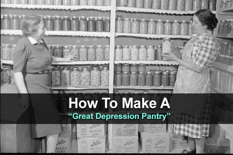 """How To Make A """"Great Depression Pantry"""""""