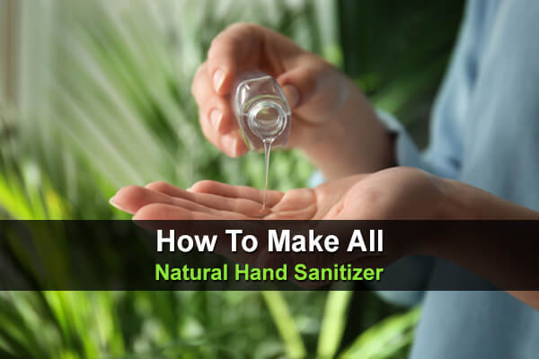 How To Make All Natural Hand Sanitizer