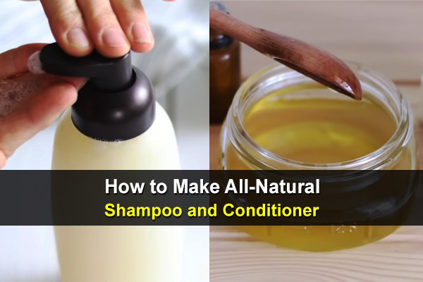 How to Make All-Natural Shampoo and Conditioner