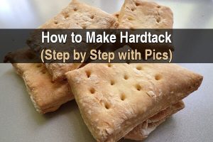 How to Make Hardtack (Step by Step with Pics)