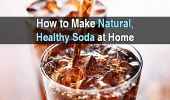 How to Make Natural, Healthy Soda at Home