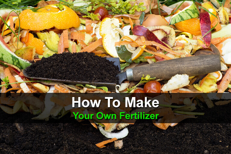 How To Make Your Own Fertilizer
