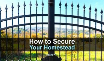 How to Secure Your Homestead
