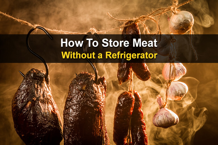 How To Store Meat Without A Refrigerator