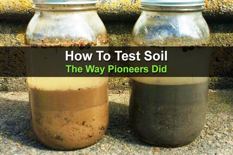 How To Test Soil The Way Pioneers Did