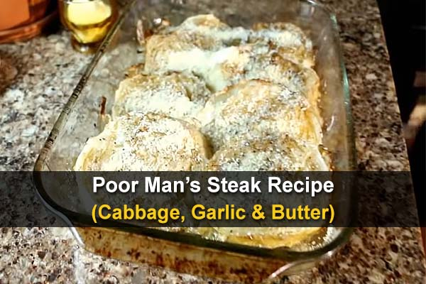 Poor Man's Steak Recipe (Cabbage, Garlic & Butter)