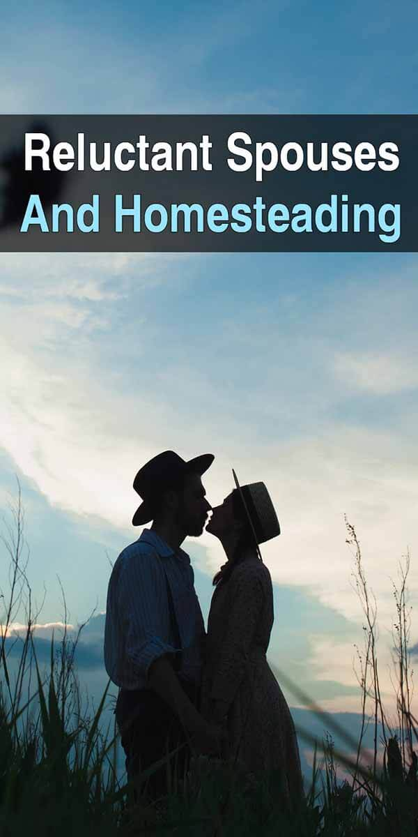Reluctant Spouses and Homesteading