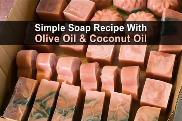 simple soap recipe with olive oil and coconut oil