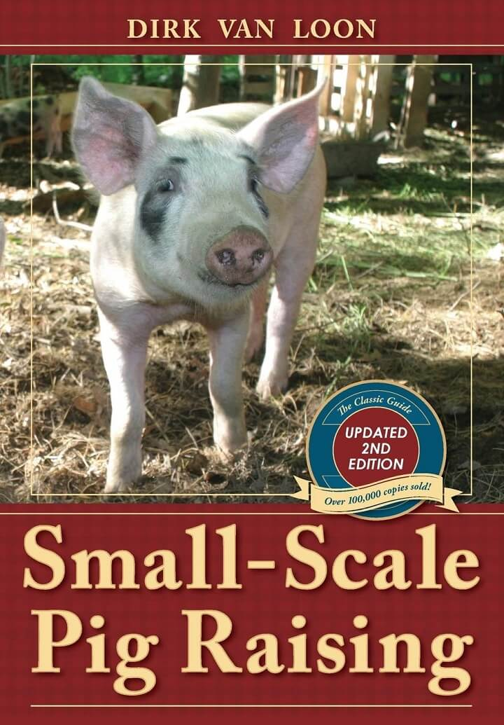 Small-Scale Pig Raising by Dirk Van Loon