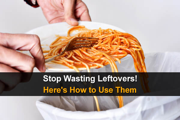 Stop Wasting Leftovers! Here's How to Use Them