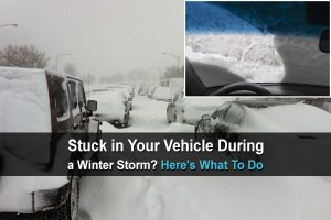 Stuck In Your Vehicle During a Winter Storm? Here's What To Do