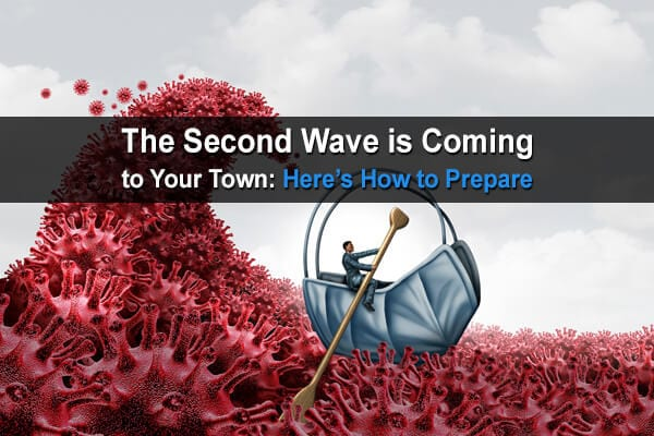The Second Wave is Coming to Your Town: Here's How to Prepare